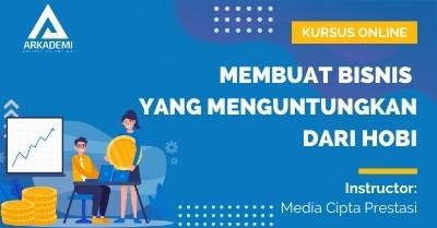 Arkademi Kursus Online - Thumbnail Membuat Bisnis yang Menguntungkan dari Hobi Revisi