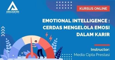 Arkademi Kursus Online - Thumbnail Emotional Intelligence Cerdas Mengelola Emosi Dalam Karir