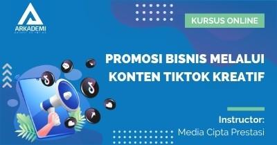 Arkademi Kursus Online - Thumbnail Promosi Bisnis melalui Konten TikTok Kreatif