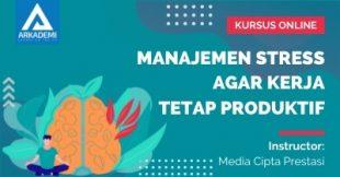 Arkademi Kursus Online - Thumbnail Manajemen Stress Agar Kerja Tetap Produktif