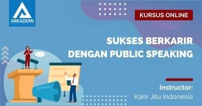 Arkademi Kursus Online - Thumbnail Sukses Berkarir dengan Public Speaking