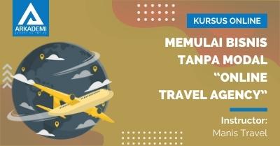 "Arkademi Kursus Online - Thumbnail Memulai Bisnis Tanpa Modal ""Online Travel Agency"""