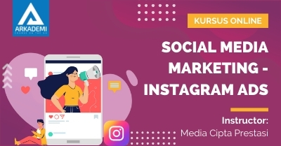 Arkademi Kursus Online - Thumbnail Social Media Marketing - Instagram Ads