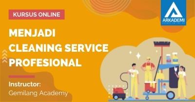 Arkademi Kursus Online - Thumbnail Menjadi Cleaning Service Profesional