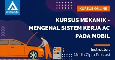 Arkademi Kursus Online - Thumbnail Kursus Mekanik - Mengenal Sistem Kerja AC pada Mobil