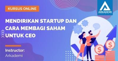 Arkademi Kursus Online - Thumbnail Mendirikan Startup dan Cara Membagi Saham