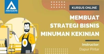 Arkademi Kursus Online - Thumbnail Membuat Strategi Bisnis Minuman Kekinian