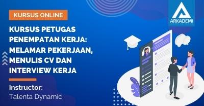 Arkademi Kursus Online - Thumbnail Kursus Petugas Penempatan Kerja Melamar Pekerjaan, Menulis CV dan Interview Kerja