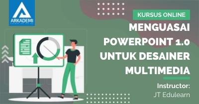 Arkademi Kursus Online - Thumbnail Menguasai Powerpoint 1.0 untuk Desainer Multimedia