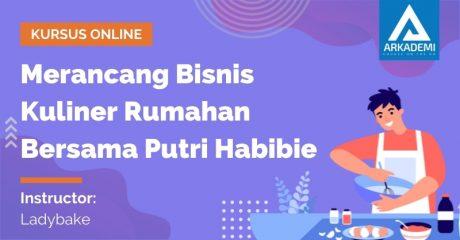 Arkademi Kursus Online - Thumbnail Merancang Bisnis Kuliner Rumahan Bersama Putri Habibie