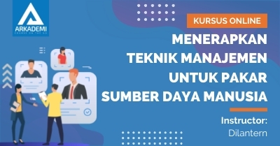 Arkademi Kursus Online - Thumbnail Menerapkan Teknik Manajemen untuk Pakar Sumber Daya Manusia