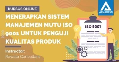 Arkademi Kursus Online - Thumbnail Menerapkan Sistem Manajemen Mutu ISO 9001 untuk Penguji Kualitas Produk