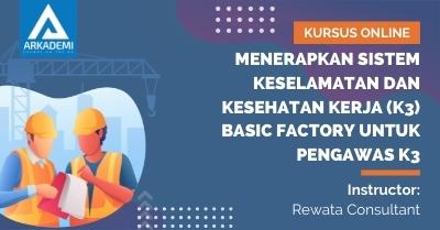 Thumbnail Menerapkan Sistem Keselamatan dan Kesehatan Kerja (K3) Basic Factory untuk Pengawas K3