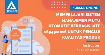 Arkademi Kursus Online - Thumbnail Mempelajari Sistem Manajemen Mutu Otomotif Berbasis IATF 16949201