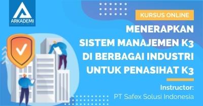 Arkademi Kursus Online - Thumbnail Menerapkan Sistem Manajemen K3 di Berbagai Industri untuk Penasihat K3